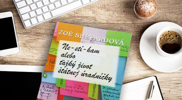 Súťaž o 3 x bestseller - Nestíham alebo ťažký život štátnej úradníčky od Zoé Shepardovej