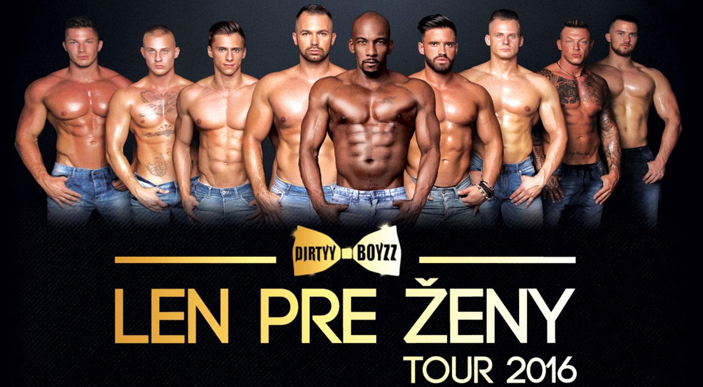 Súťaž o 2 voľné vstupenky PREMIUM na LEN PRE ŽENY - DIRTYY BOYZZ tour 2016