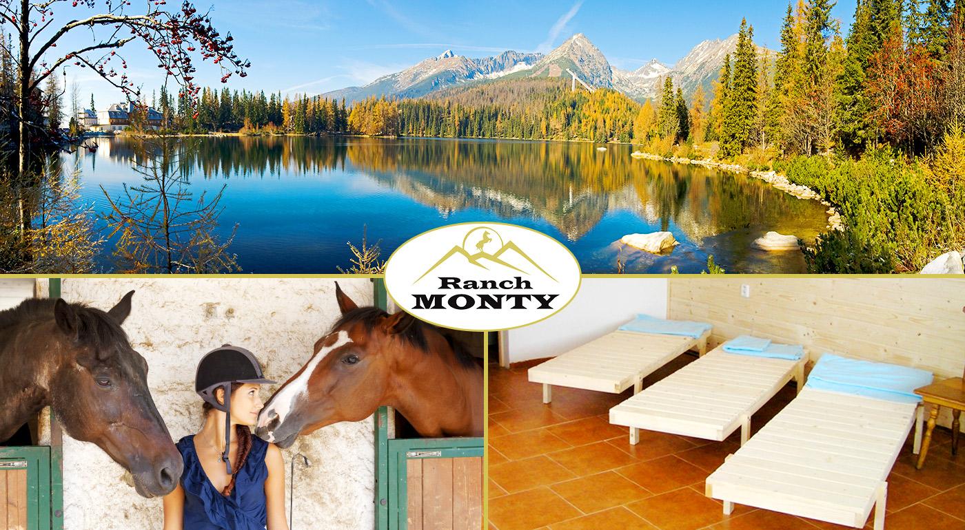 Pobyt v Penzióne Monty Ranch na 3 alebo 4 dni s Vysokými Tatrami za chrbtom!