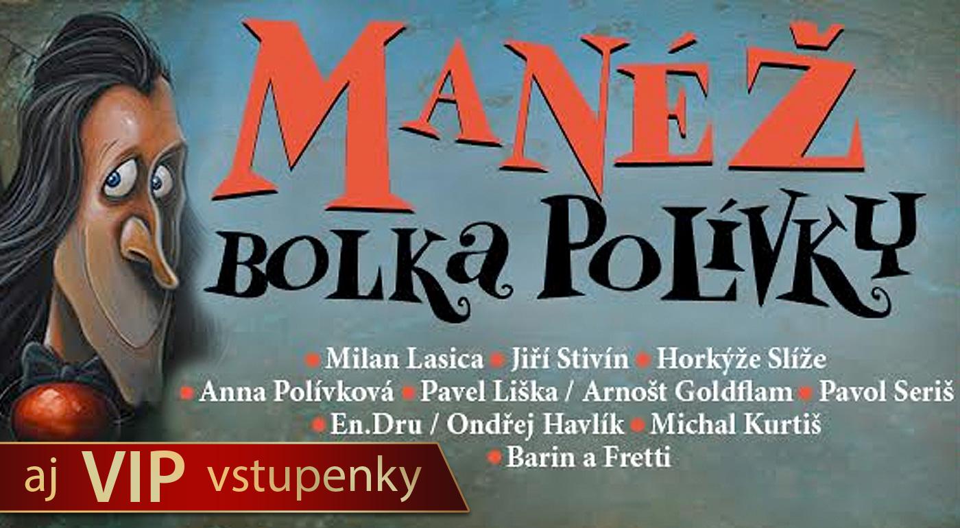 Strávte perfektný večer v Manéži BOLKA POLÍVKY v Bratislave a Trnave už 26.2. a 27.2.! Na výber aj VIP vstupenky na sedenie okolo manéže s darčekmi!