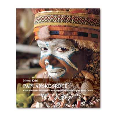 Cestopis Michal Knitl - Papuánske srdce