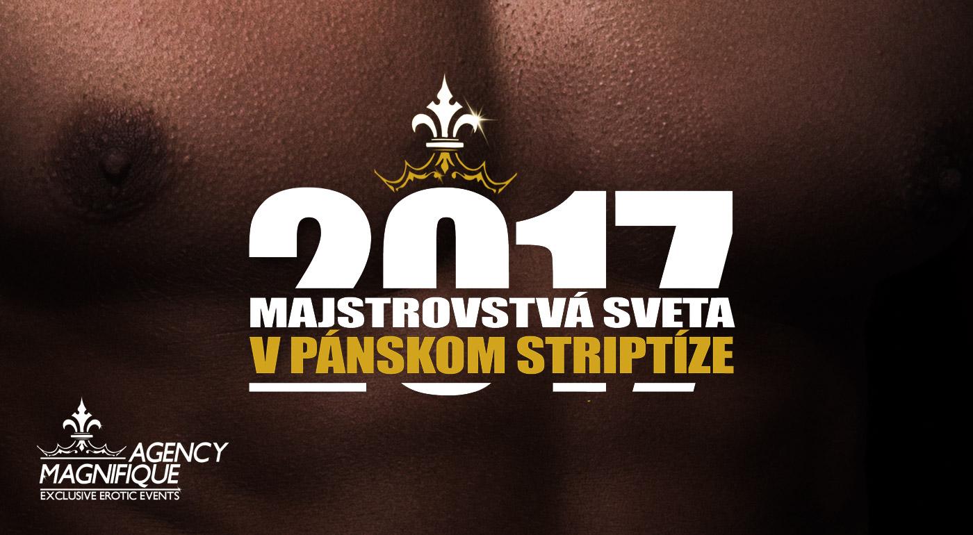 MAJSTROVSTVÁ SVETA V PÁNSKOM STRIPTÍZE 2017 so špeciálnym hosťom Thomasom Puskalierom - najlepší striptéri planéty prichádzajú do Košíc a Bratislavy