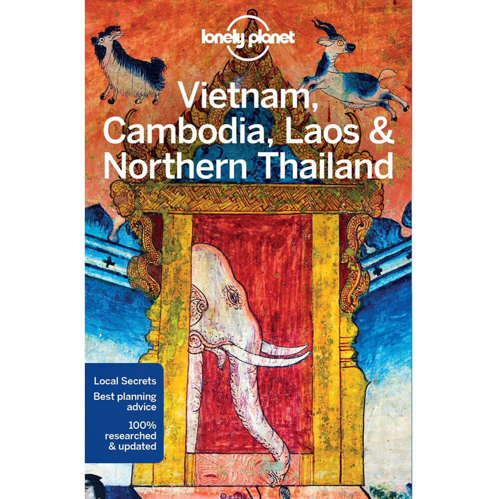 Lonely Planet - Vietnam, Cambodia, Laos & Northern Thailand