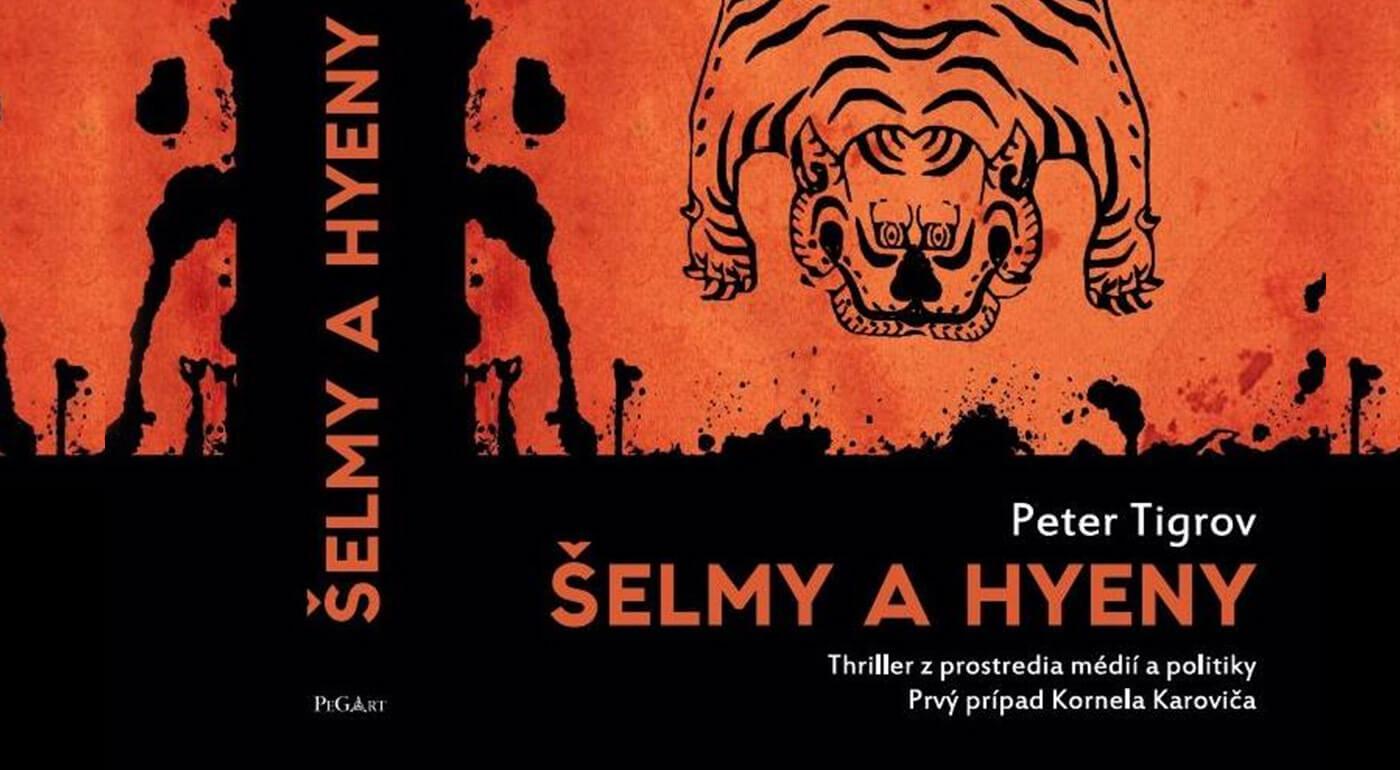Kniha Šelmy a hyeny - slovenská detektívka, ktorú neodložíte, kým ju nedočítate