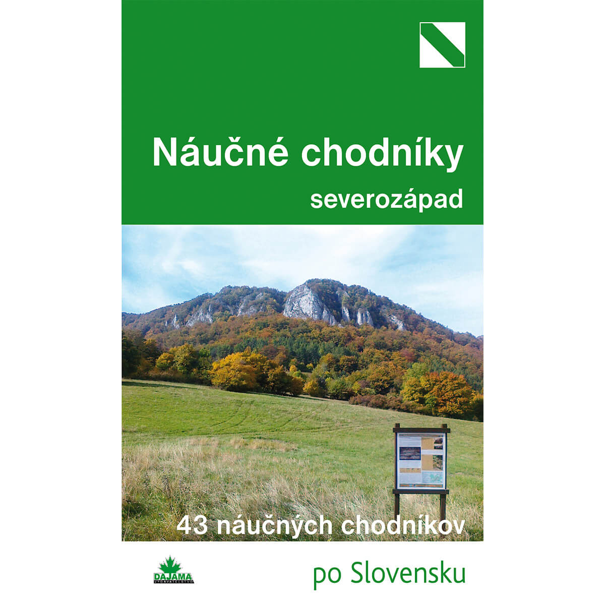 Kniha Náučné chodníky severozápad - 43 náučných chodníkov po Slovensku z vydavateľstva Dajama