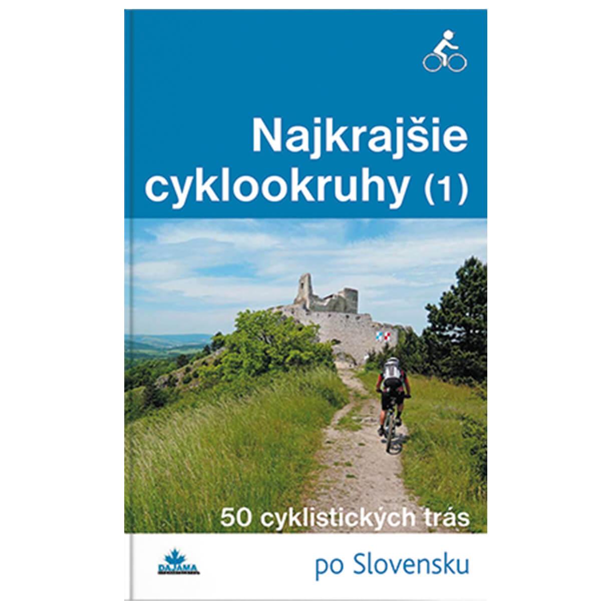 Kniha Najkrajšie cyklookruhy 1. diel - 50 cyklistických trás po Slovensku z vydavateľstva Dajama