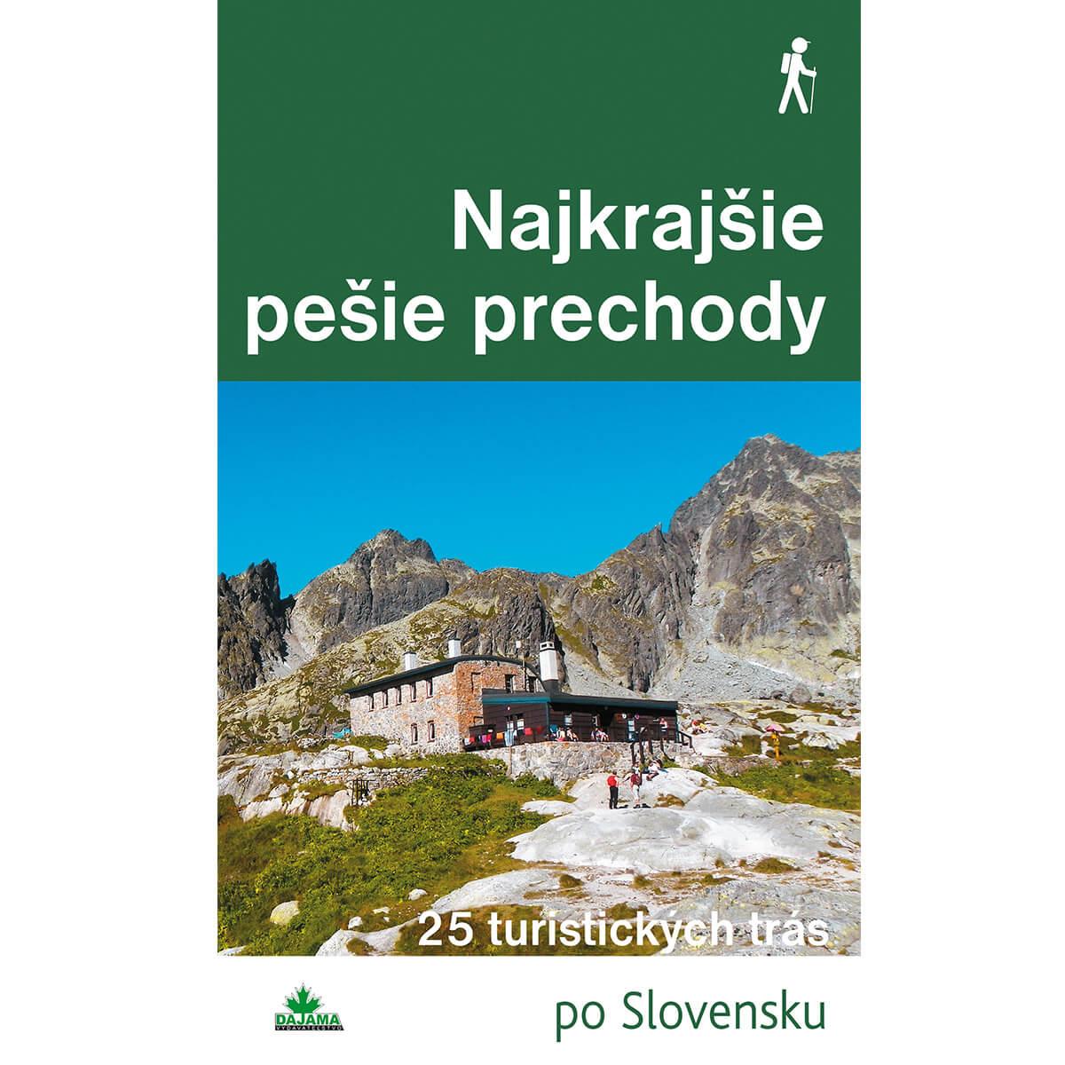 Kniha Najkrajšie pešie prechody - 25 turistických trás po Slovensku z vydavateľstva Dajama