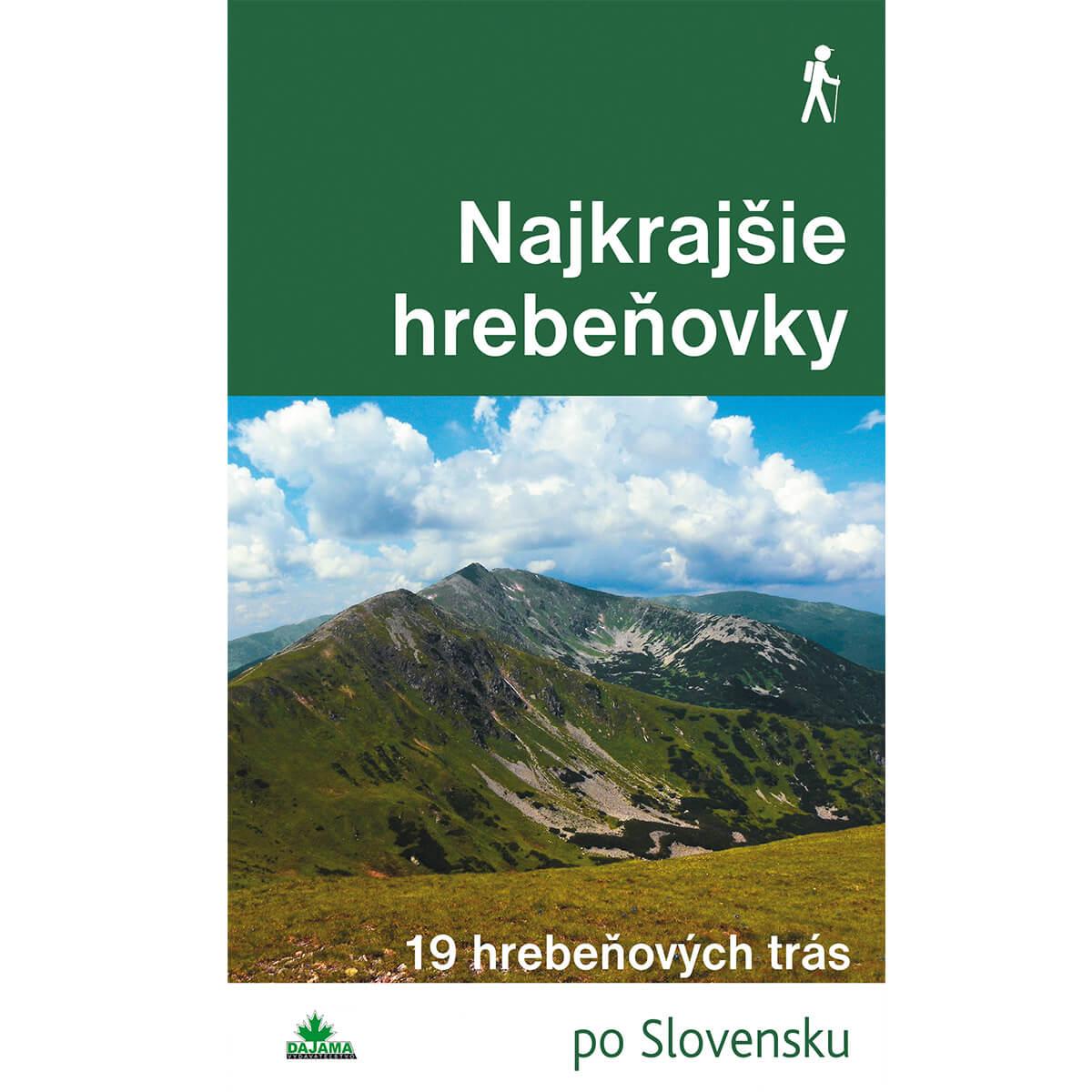 Kniha Najkrajšie hrebeňovky - 19 hrebeňových trás po Slovensku z vydavateľstva Dajama
