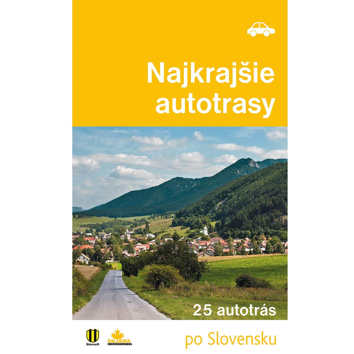 Kniha Najkrajšie autotrasy - 25 autotrás po Slovensku z vydavateľstva Dajama
