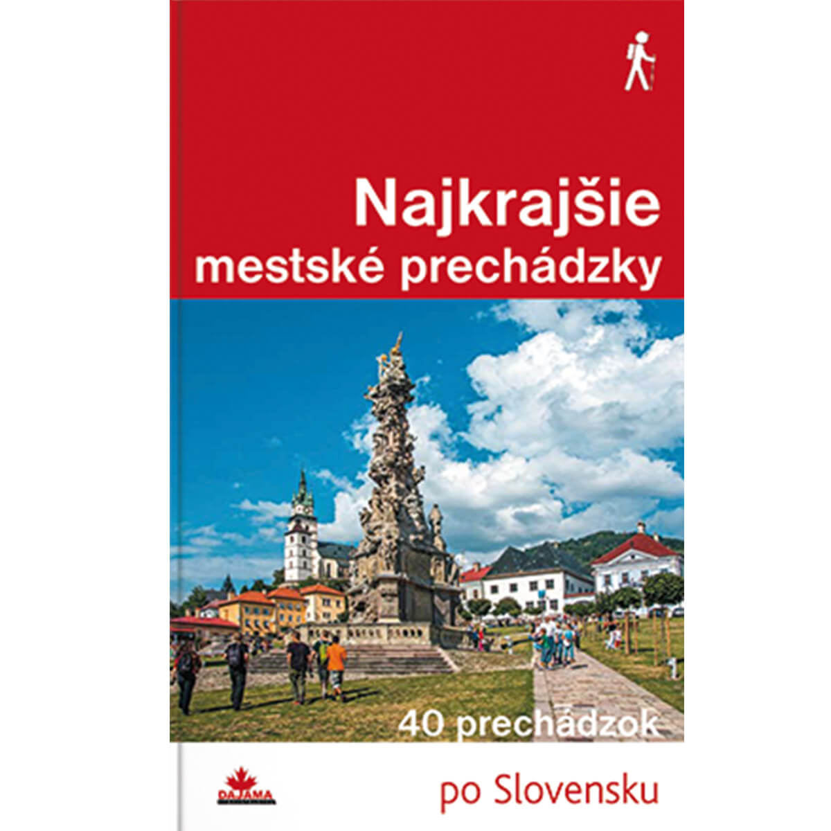 35ef0be77 Kniha Najkrajšie mestské prechádzky - 40 prechádzok po Slovensku z  vydavateľstva Dajama