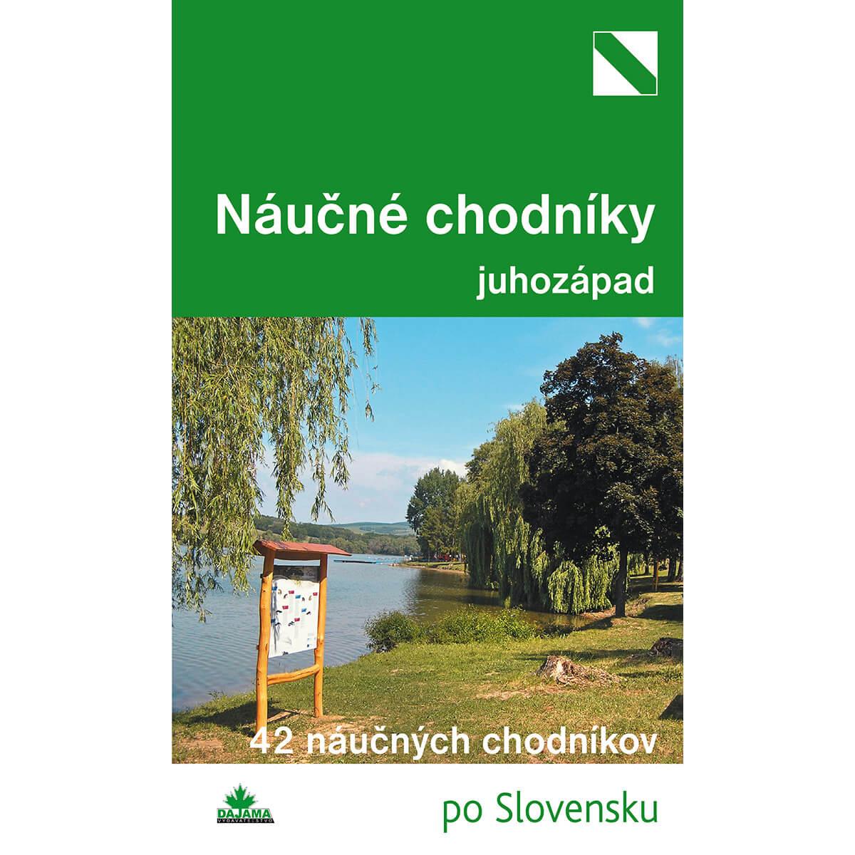 Kniha Náučné chodníky juhozápad - 42 náučných chodníkov po Slovensku z vydavateľstva Dajama