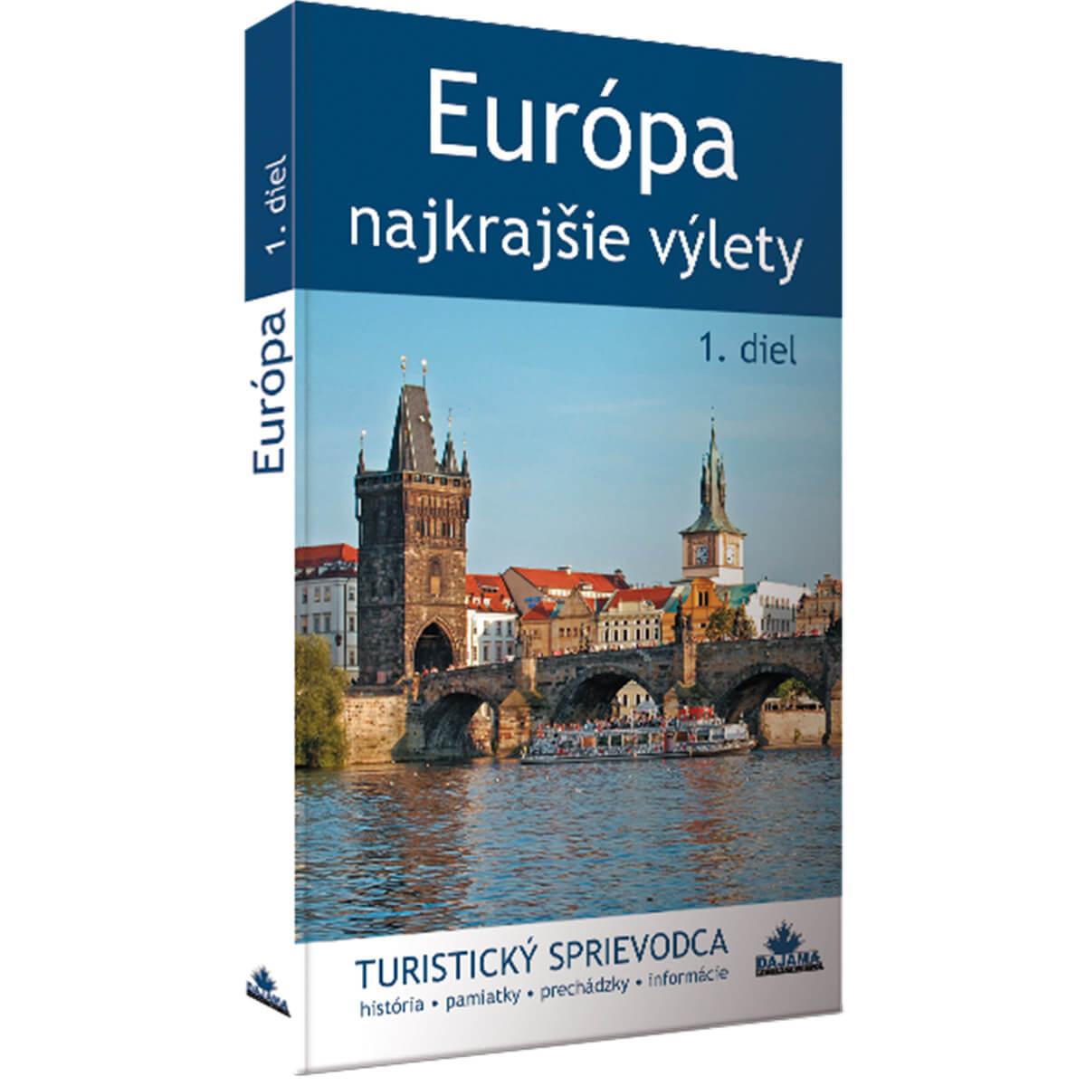 Kniha Európa - najkrajšie výlety 1. diel - turistický sprievodca z vydavateľstva Dajama