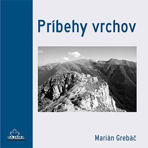 Kniha Príbehy vrchov  - Marián Grebáč, vydavateľstvo Dajama