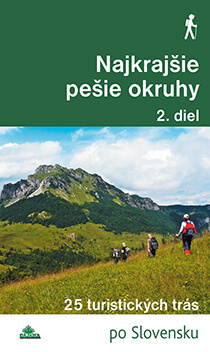 Kniha Najkrajšie pešie okruhy 2. diel - 25 turistických trás po Slovensku, vydavateľstvo Dajama