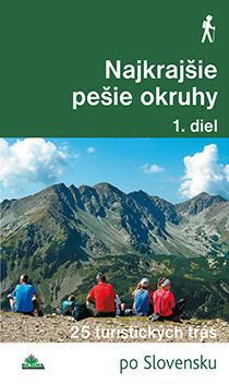 Kniha Najkrajšie pešie okruhy 1. diel - 25 turistických trás po Slovensku, vydavateľstvo Dajama