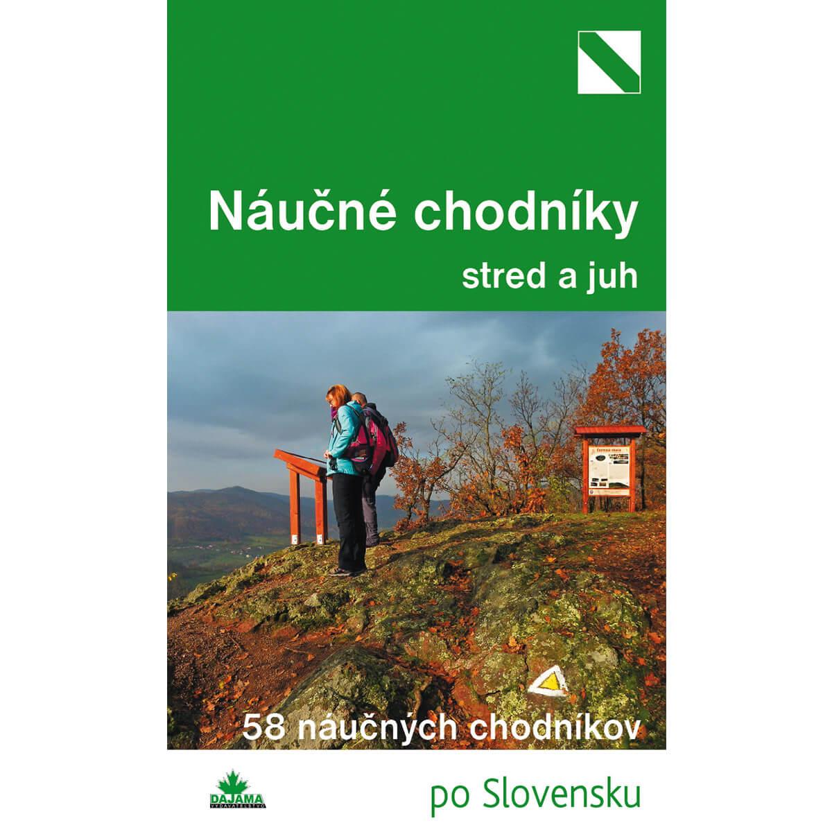 Kniha Náučné chodníky stred a juh - 58 náučných chodníkov po Slovensku z vydavateľstva Dajama