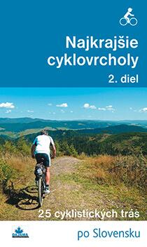 Kniha Najkrajšie cyklovrcholy 2. diel - 25 cyklistických trás po Slovensku, vydavateľstvo Dajama