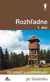 Kniha Rozhľadne 1. diel - 62 lokalít s rozhľadňami po Slovensku z vydavateľstva Dajama