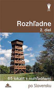 Kniha Rozhľadne 2. diel - 65 lokalít s rozhľadňami po Slovensku z vydavateľstva Dajama