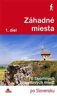 Kniha Záhadné miesta - 76 tajomných a zaujímavých miest po Slovensku z vydavateľstva Dajama