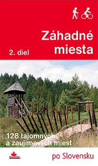 Kniha Záhadné miesta 2. diel - 128 tajomných a zaujímavých miest po Slovensku , vydavateľstvo Dajama