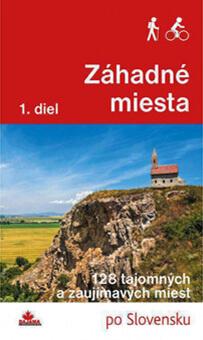 Kniha Záhadné miesta - 128 tajomných a zaujímavých miest po Slovensku z vydavateľstva Dajama