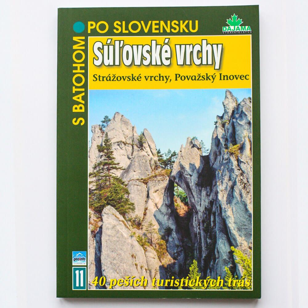 Kniha S batohom po Slovensku 11 - Súľovské vrchy (Strážovské vrchy, Považský Inovec) z vydavateľstva Dajama