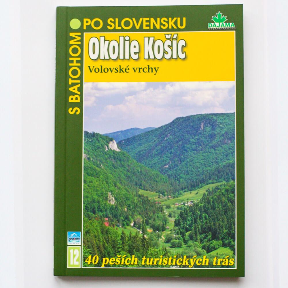 Kniha S batohom po Slovensku 12 - Okolie Košíc (Volovské vrchy) z vydavateľstva Dajama
