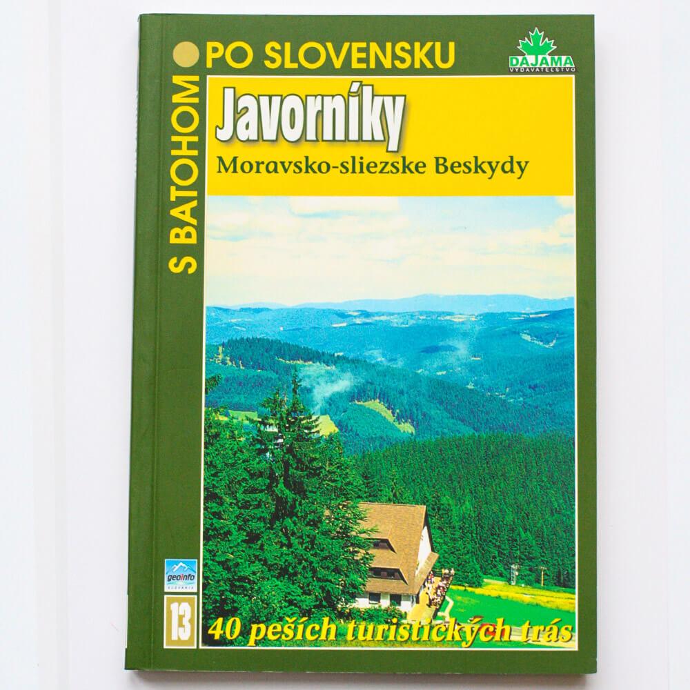 Kniha S batohom po Slovensku 13 - Javorníky (Moravsko-sliezske Beskydy) z vydavateľstva Dajama