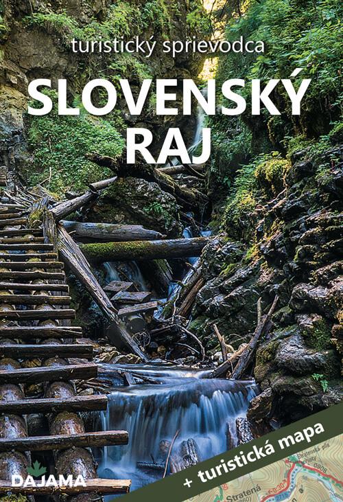 Turistický sprievodca Slovenský raj + turistická mapa (vydavateľstvo Dajama)