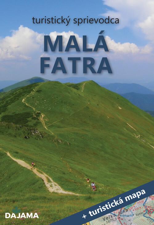 Turistický sprievodca Malá Fatra + turistická mapa (vydavateľstvo Dajama)