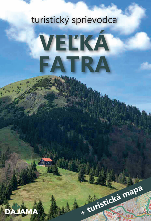 Turistický sprievodca Veľká Fatra + turistická mapa (vydavateľstvo Dajama)