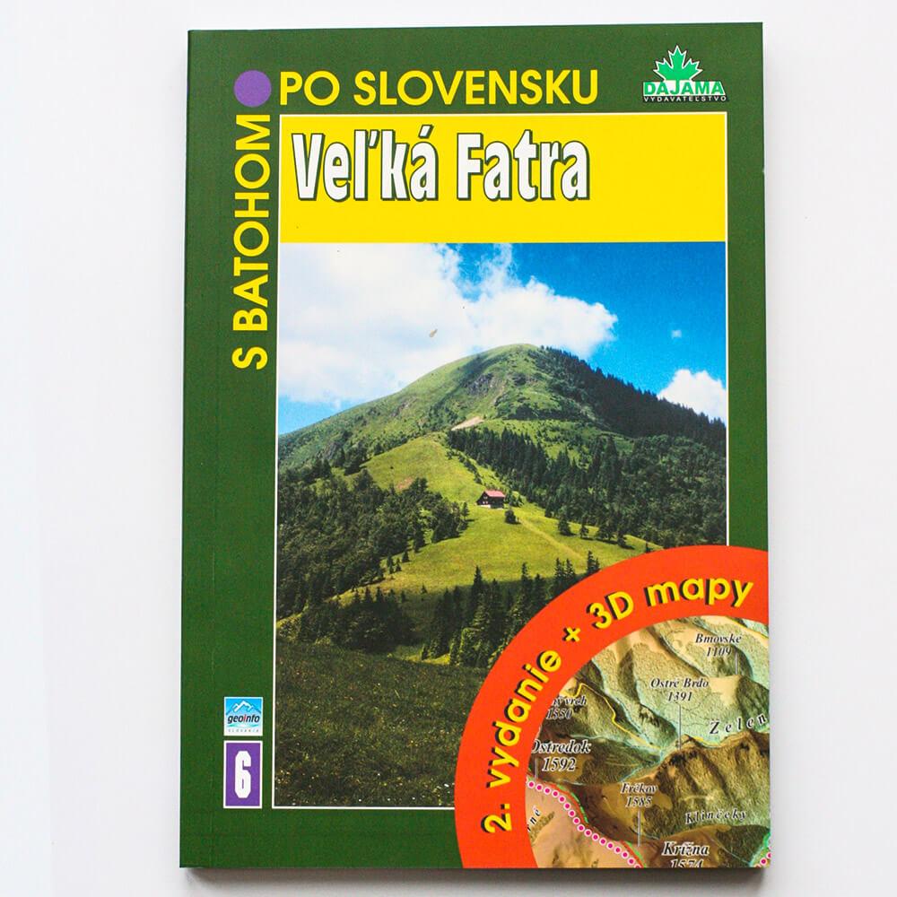 Kniha S batohom po Slovensku 6 - Veľká Fatra (vydavateľstvo Dajama)