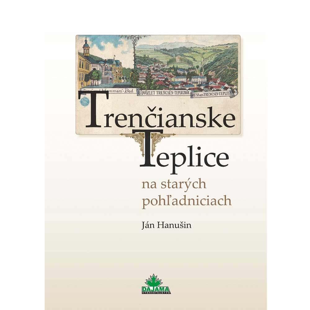 Kniha Trenčianske Teplice na starých pohľadniciach