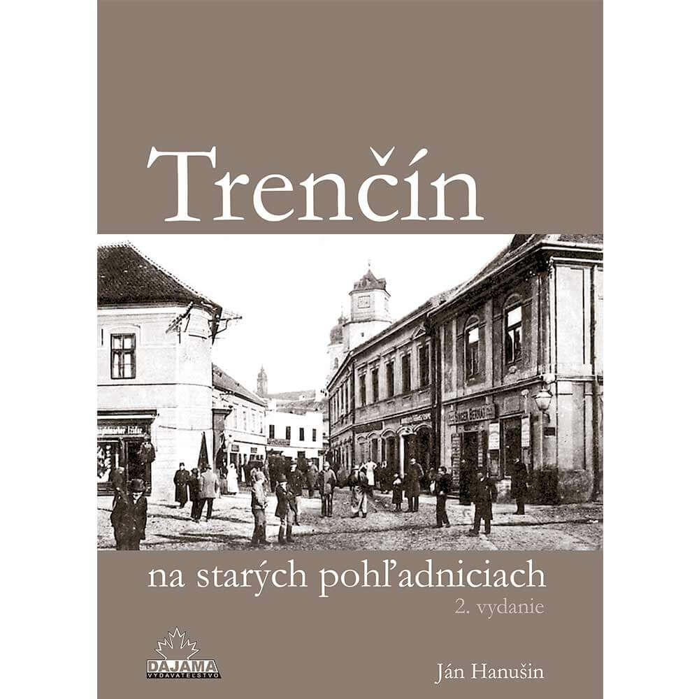 Kniha Trenčín na starých pohľadniciach