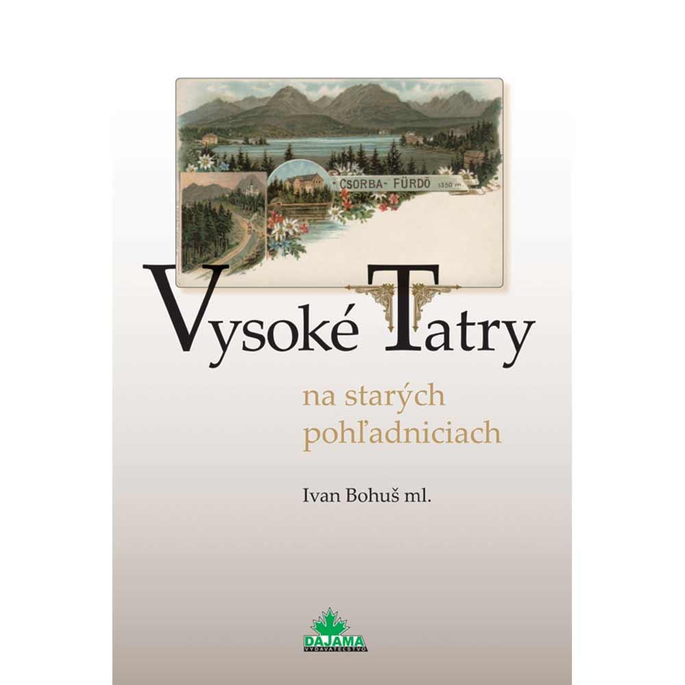 Kniha Vysoké Tatry na starých pohľadniciach