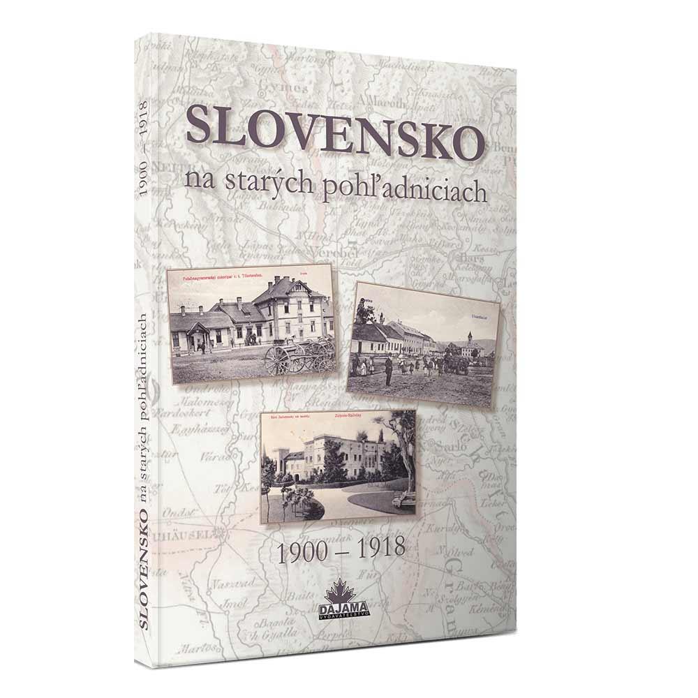 Kniha Slovensko na starých pohľadniciach 1900-1918