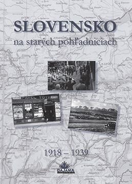 Kniha Slovensko na starých pohľadniciach 1918-1939