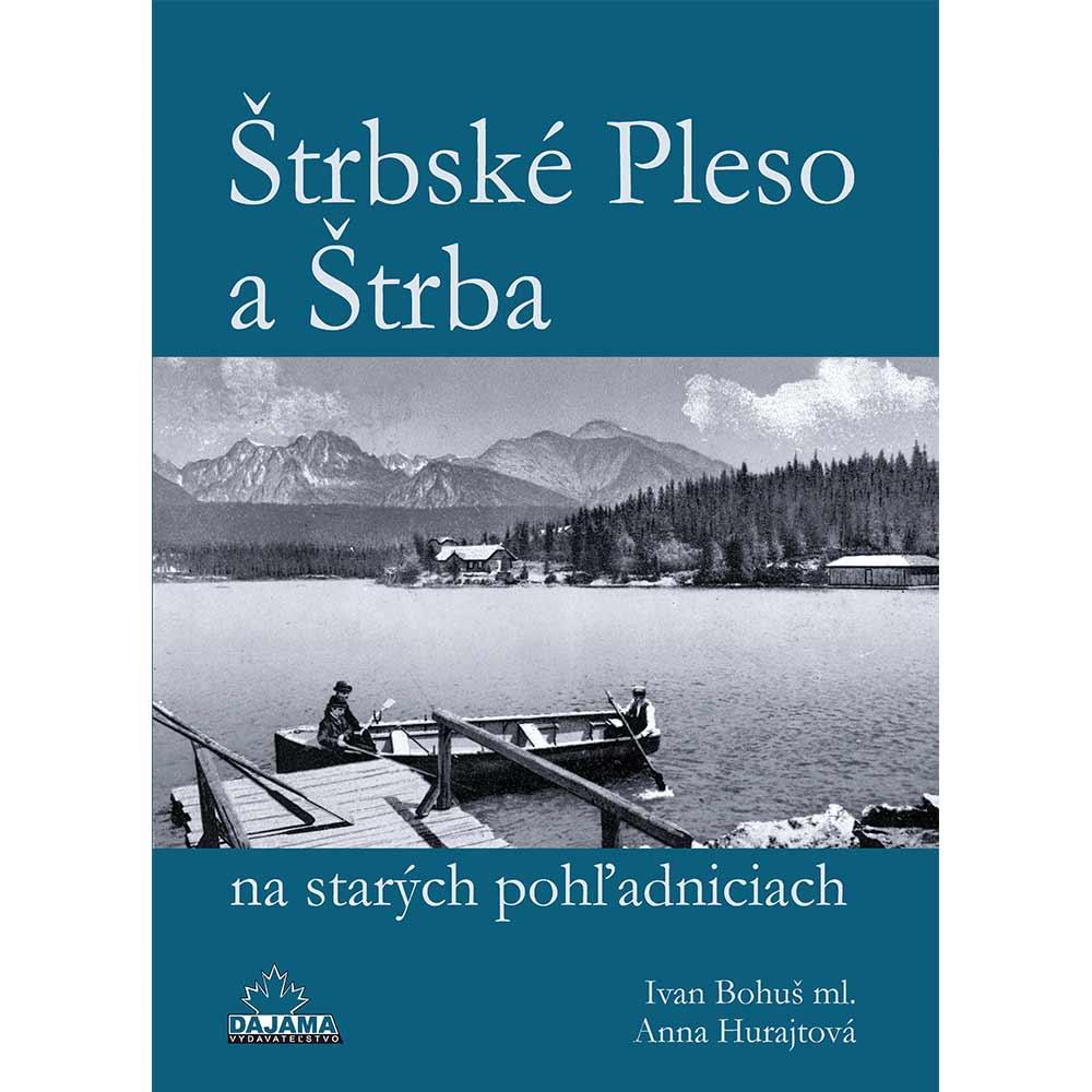 Kniha Štrbské pleso a Štrba na starých pohľadniciach