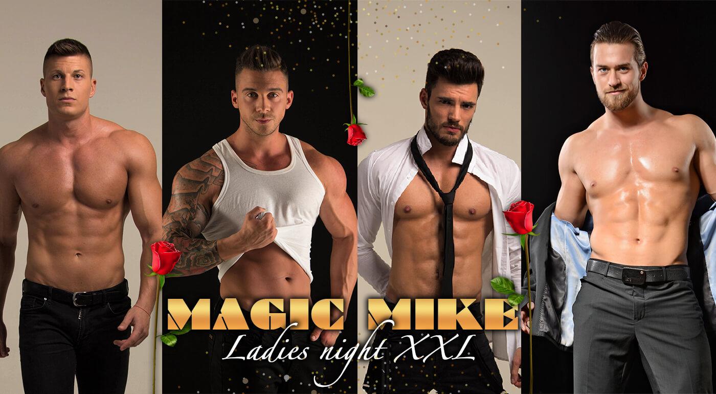 Magic Mike Ladies Night XXL - to je špeciálne vystúpenie tanečníkov Dirtyy Boyzz a Mad Dancers. Poďte si užiť horúci program do Bratislavy, Banskej Bystrice, Košíc alebo Nitry.