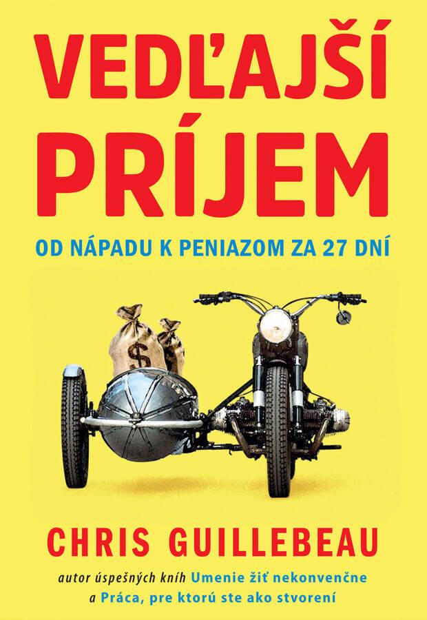 Vedľajší príjem - Od nápadu k peniazom za 27 dní - Chris Guillebeau, vydavateľstvo Easton Books