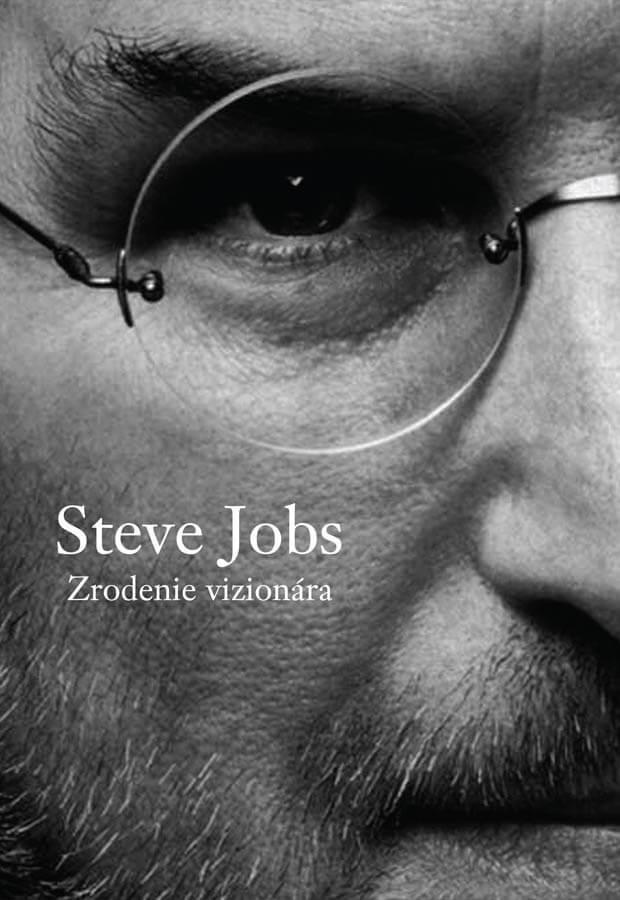 Steve Jobs: Zrodenie vizionára - Brent Schlender & Rick Tetzeli, vydavateľstvo Easton Books