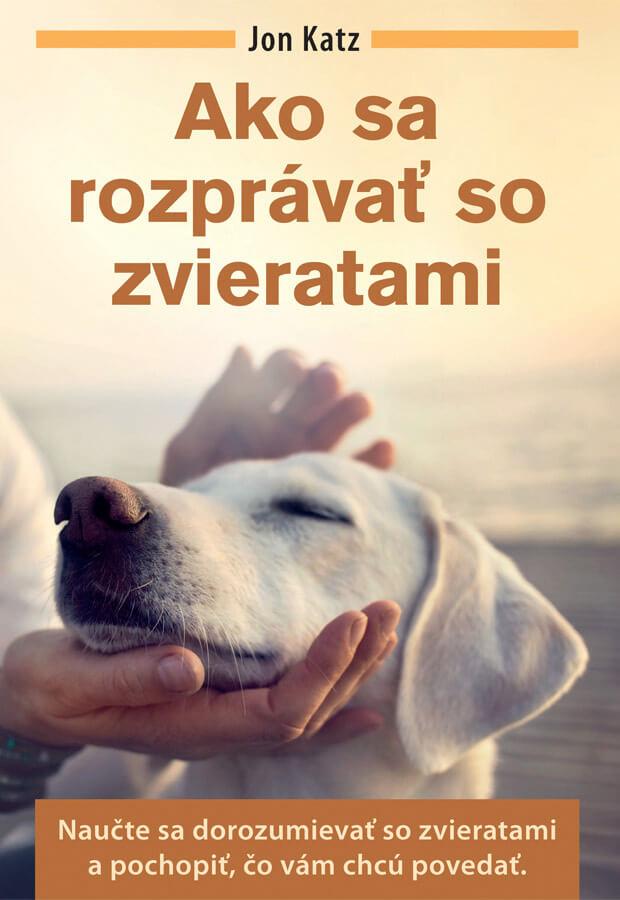 Ako sa rozprávať so zvieratami - Jon Katz, vydavateľstvo Easton Books