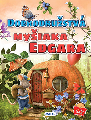 Dobrodružstvá myšiaka Edgara (vydavateľstvo Matys)