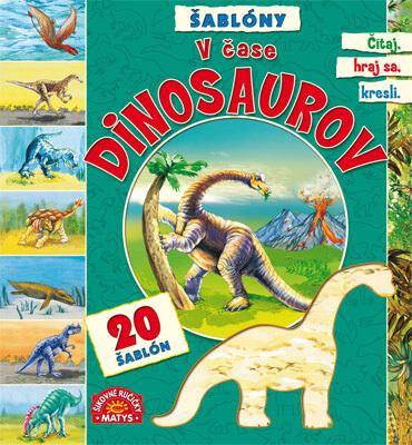 V čase dinosaurov (vydavateľstvo Matys)