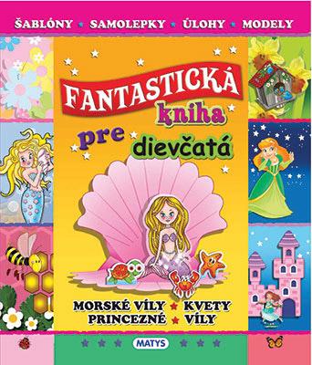 Fantastická kniha pre dievčatá, vydavateľstvo Matys