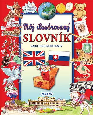 Vydavateľstvo Matys: Môj ilustrovaný slovník (anglicko-slovenský)