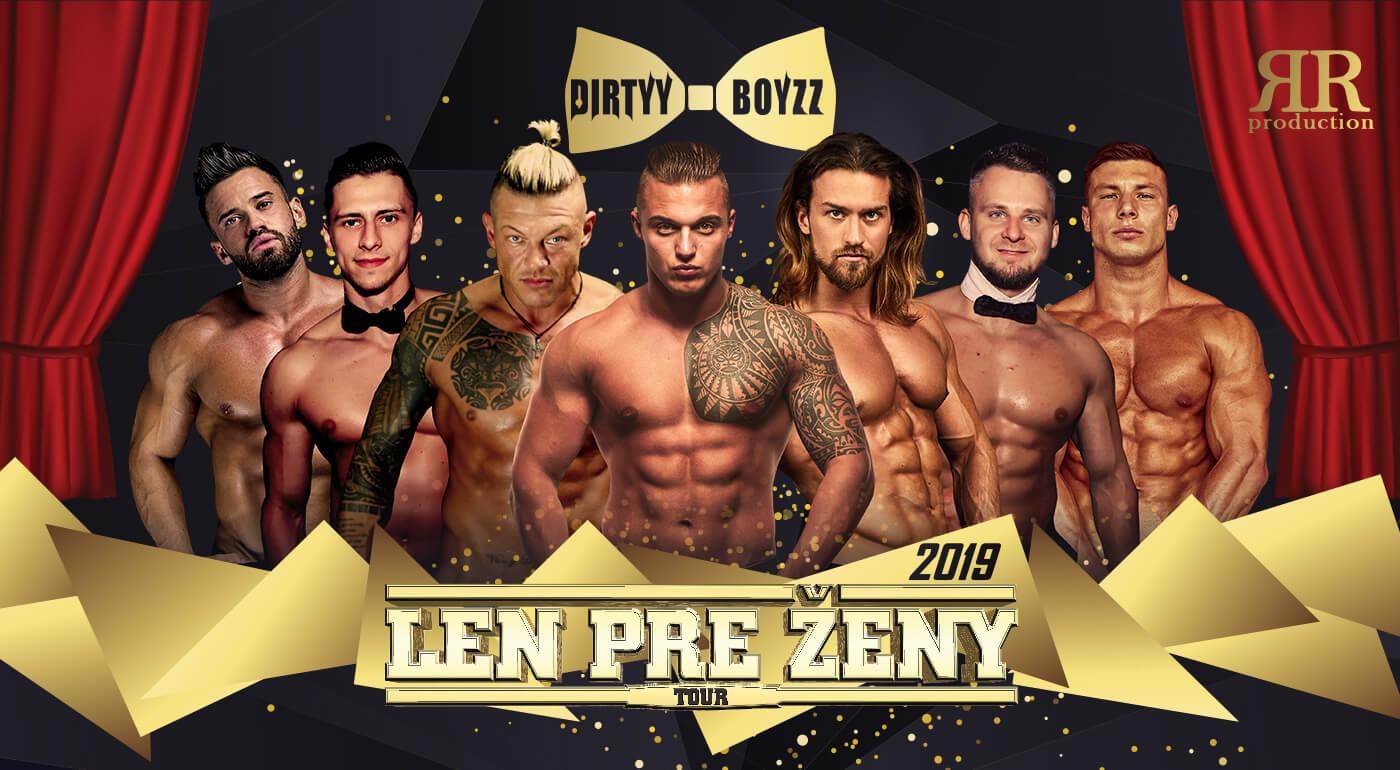 Len pre ženy tour 2019 - sexy vystúpenie striptérov zo skupiny DIRTYY BOYZZ v 5 slovenských mestách