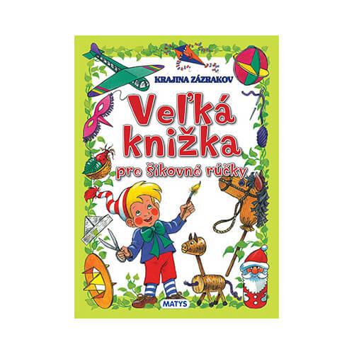 Vydavateľstvo Matys: Veľká knižka pre šikovné rúčky