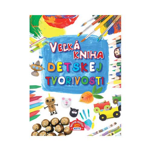 Vydavateľstvo Matys: Veľká kniha detskej tvorivosti